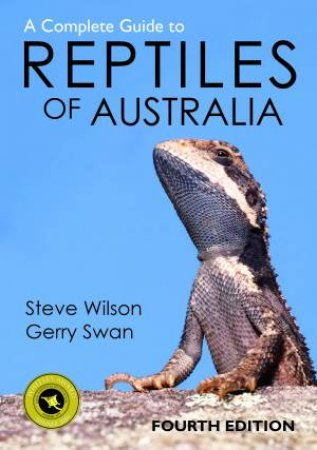 A Complete Guide to Reptiles of Australia (4th Edition) by Steve Wilson & Gerry Swan