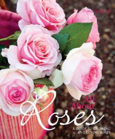 All About Roses by Diana Sargeant