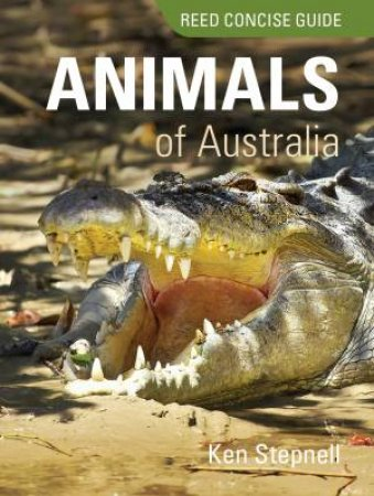 Reed Concise Guide: Animals Of Australia by Ken Stepnell