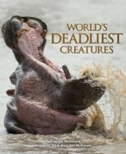 World's Deadliest Creatures by Joe McDonald & Mary Ann McDonald