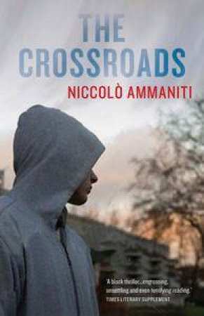 Crossroads by Niccolo Ammaniti