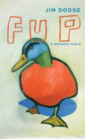 Fup by Jim Dodge