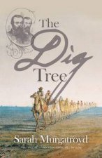 Dig Tree The Story of Burke and Wills