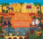 For All Creatures by Glenda Millard and Rebecca Cool