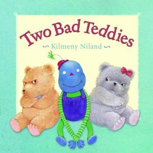 Two Bad Teddies by Kilmeny Niland