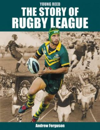The Story Of Rugby League by Andrew Ferguson