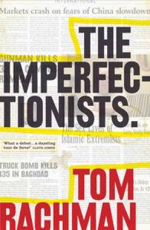 Imperfectionists by Tom Rachman