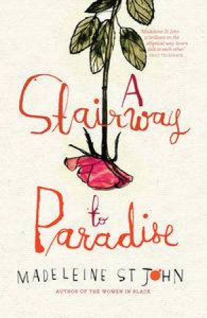 Stairway to Paradise by Madeleine St John