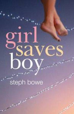 Girl Saves Boy by Steph Bowe