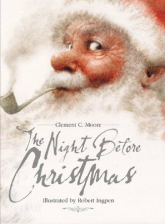 The Night Before Christmas by Clement C. Moore & Robert Ingpen