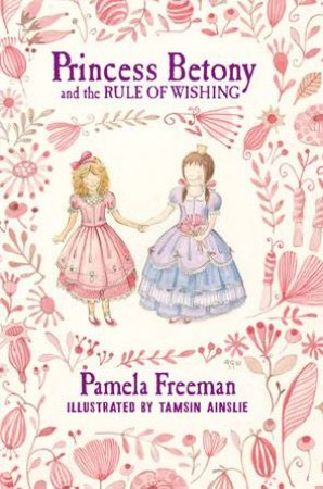 Princess Betony 03 : the Rule of Wishing