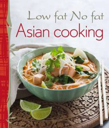 Low Fat No Fat Asian Cooking by Various