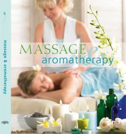 Massage and Aromatherapy by Digest Reader's