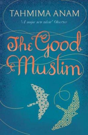 The Good Muslim by Anam Tahmima