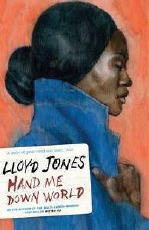 Hand Me Down World by Lloyd Jones