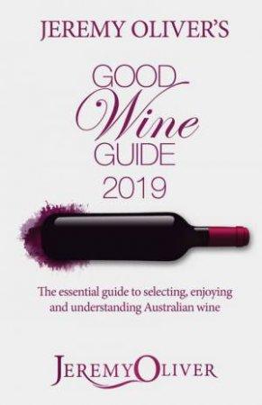 Jeremy Oliver's Good Wine Guide 2019