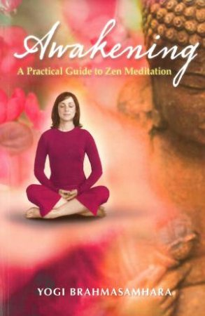 Awakening: A Practical Guide to Zen Meditation
