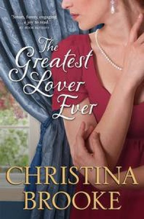 The Greatest Lover Ever by Christina Brooke