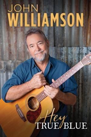 Hey, True Blue by John Williamson