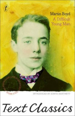 Text Classics: A Difficult Young Man