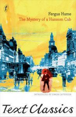 Text Classics: The Mystery of a Hansom Cab by Fergus Hume