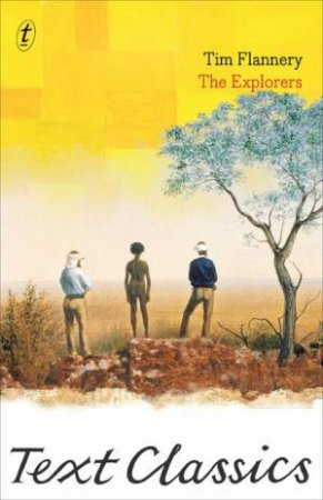 Text Classics: The Explorers by Tim Flannery