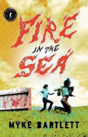 Fire in the Sea by Mike Bartlett