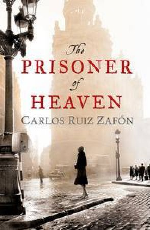 The Prisoner of Heaven by Carlos Ruiz Zafon