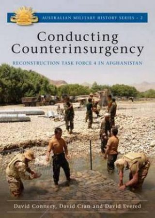 Australian Army Campaigns Series: Conducting Counterinsurgency