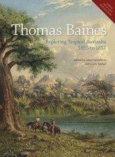 Thomas Baines Exploring Tropical Australia 1855 To 1857