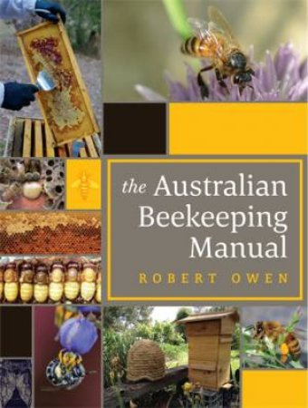 The Australian Beekeeping Manual by Robert Owen