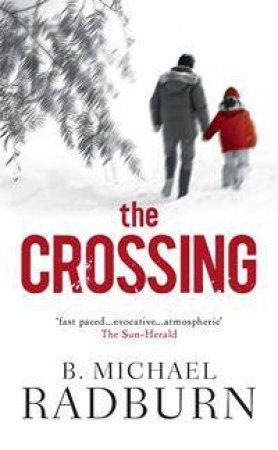 The Crossing by B Michael Radburn