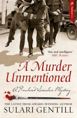 A Murder Unmentioned by Sulari Gentill