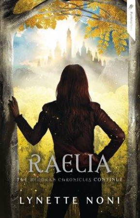 Raelia by Lynette Noni