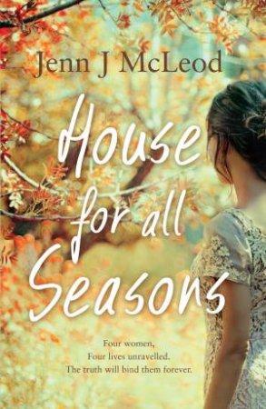 House for All Seasons by Jenn J. McLeod