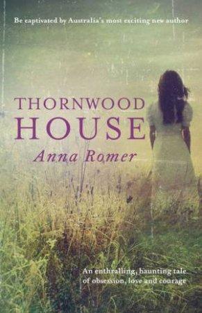 Thornwood House by Anna Romer