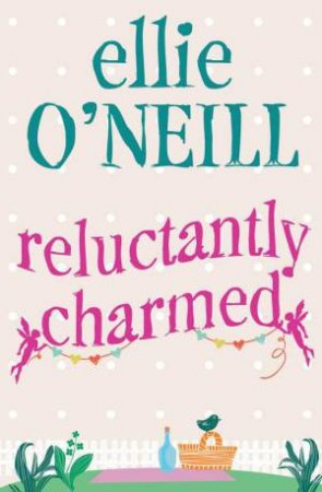 Reluctantly Charmed by Ellie O'Neill