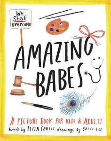 Amazing Babes by Eliza Sarlos & Grace Lee