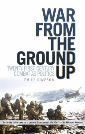 War from the Ground Up by Emile Simpson