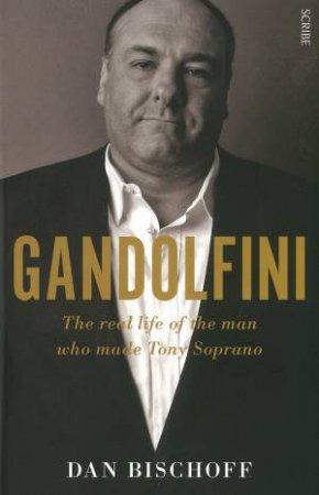 Gandolfini: The Real Life of the Man Who Made Tony Soprano