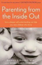 Parenting From the Inside Out How a Deeper Selfunderstanding Can Help You Raise Children Who Thrive