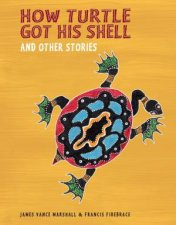 How Turtle Got His Shell and Other Stories