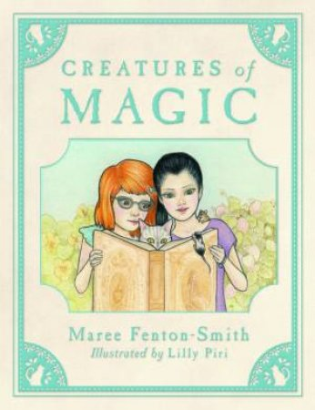 Creatures of Magic by Maree Fenton-Smith & Lillian Piri Windisch