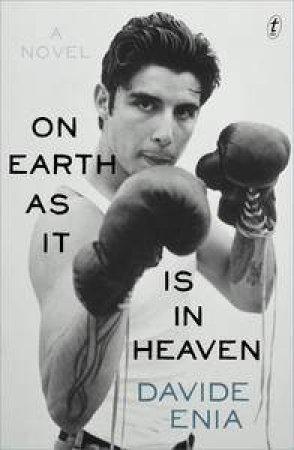 On Earth as It Is in Heaven: A Novel by Davide Enia