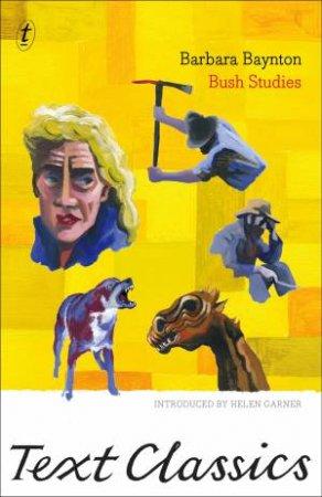 Text Classics: Bush Studies by Barbara Baynton