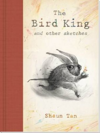 Bird King And Other Sketches