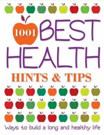 1001 Best Health Hints & Tips by Various
