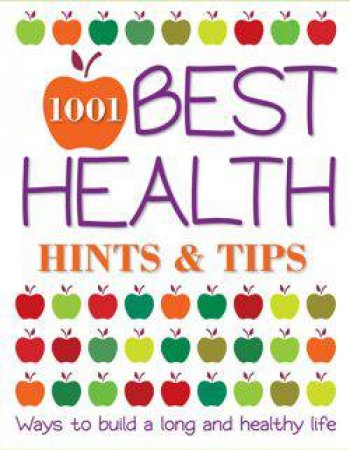 1001 Best Health Hints and Tips by Various