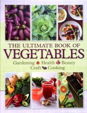 The Ultimate Book Of Vegetables