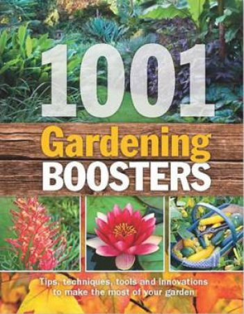 1001 Gardening Boosters by Various
